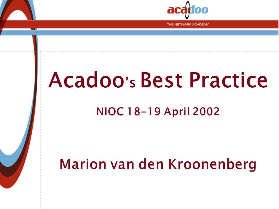 Waarom Acadoo - maatschappij Project ICT Netwerkacademie Taskforce 'Werken aan ICT' Start Acadoo Acadoo portaal Okt.