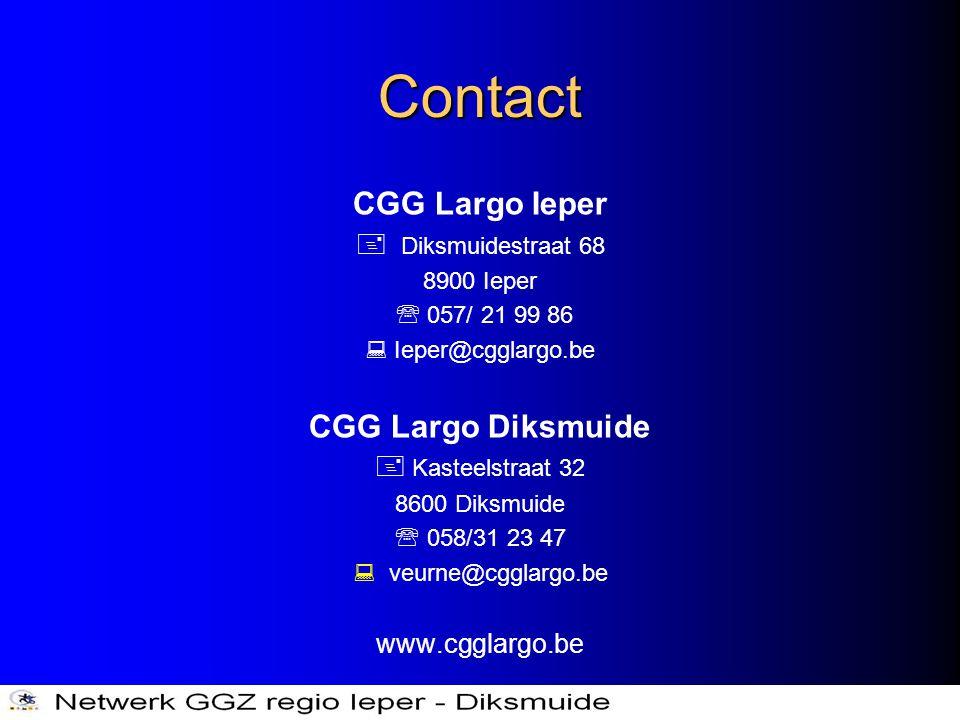 Contact CGG Largo Ieper  Diksmuidestraat 68 8900 Ieper  057/ 21 99 86  Ieper@cgglargo.be CGG Largo Diksmuide  Kasteelstraat 32 8600 Diksmuide  05