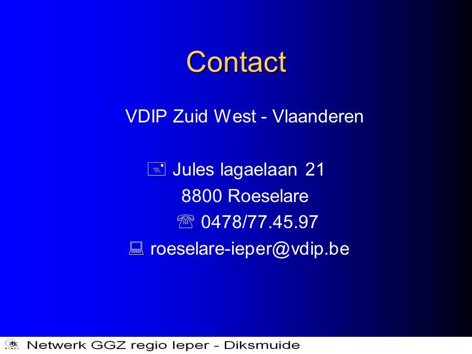 Contact VDIP Zuid West - Vlaanderen  Jules lagaelaan 21 8800 Roeselare  0478/77.45.97  roeselare-ieper@vdip.be