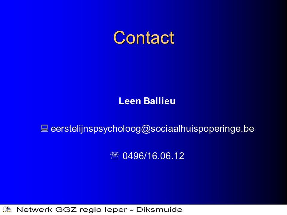 Contact Leen Ballieu  eerstelijnspsycholoog@sociaalhuispoperinge.be  0496/16.06.12