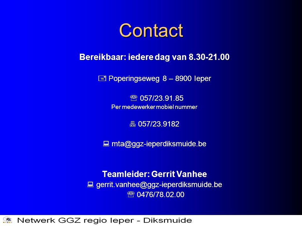 Contact Bereikbaar: iedere dag van 8.30-21.00  Poperingseweg 8 – 8900 Ieper  057/23.91.85 Per medewerker mobiel nummer  057/23.9182  mta@ggz-ieper