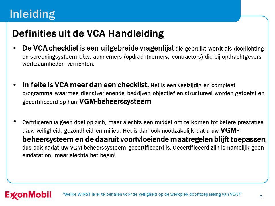 """""""Welke WINST is er te behalen voor de veiligheid op de werkplek door toepassing van VCA?"""" 5 Inleiding Definities uit de VCA Handleiding •De VCA checkl"""