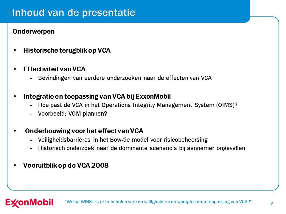 """""""Welke WINST is er te behalen voor de veiligheid op de werkplek door toepassing van VCA?"""" 6 Inhoud van de presentatie Onderwerpen •Historische terugbl"""