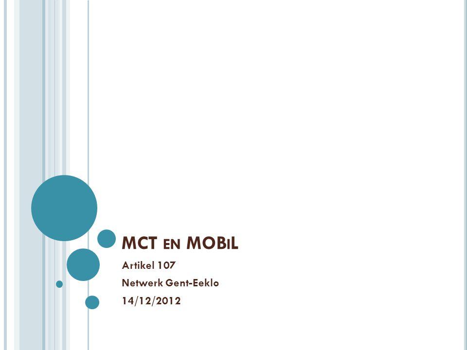 MCT EN MOB I L Artikel 107 Netwerk Gent-Eeklo 14/12/2012