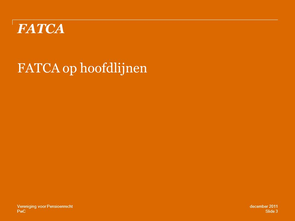 PwC FATCA – what is going on in the market Dank u.