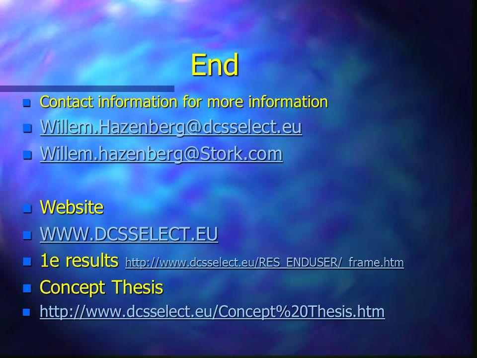 End n Contact information for more information n Willem.Hazenberg@dcsselect.eu Willem.Hazenberg@dcsselect.eu n Willem.hazenberg@Stork.com Willem.hazen