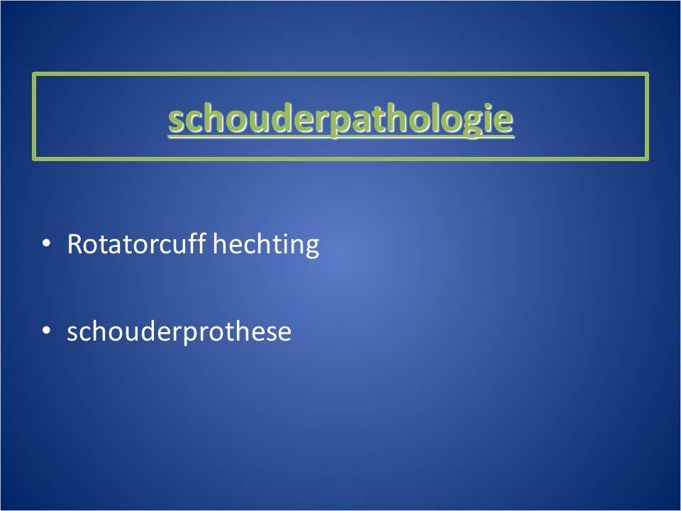 schouderpathologie • Rotatorcuff hechting • schouderprothese