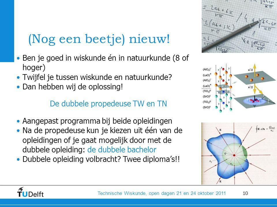 10 Technische Wiskunde, open dagen 21 en 24 oktober 2011 (Nog een beetje) nieuw.