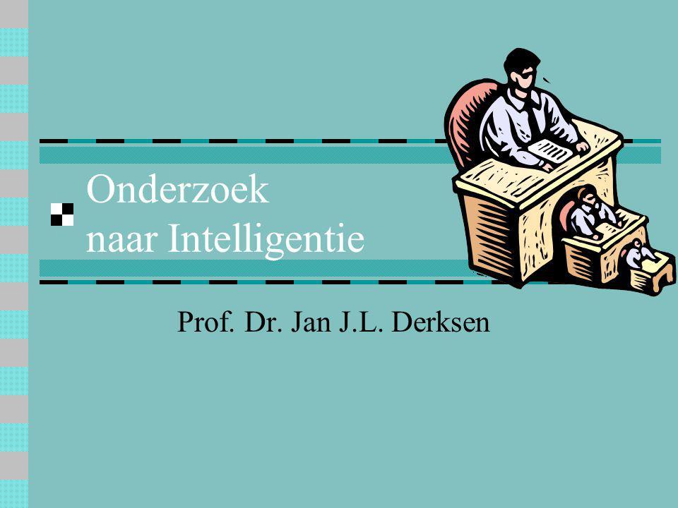 Onderzoek naar Intelligentie Prof. Dr. Jan J.L. Derksen