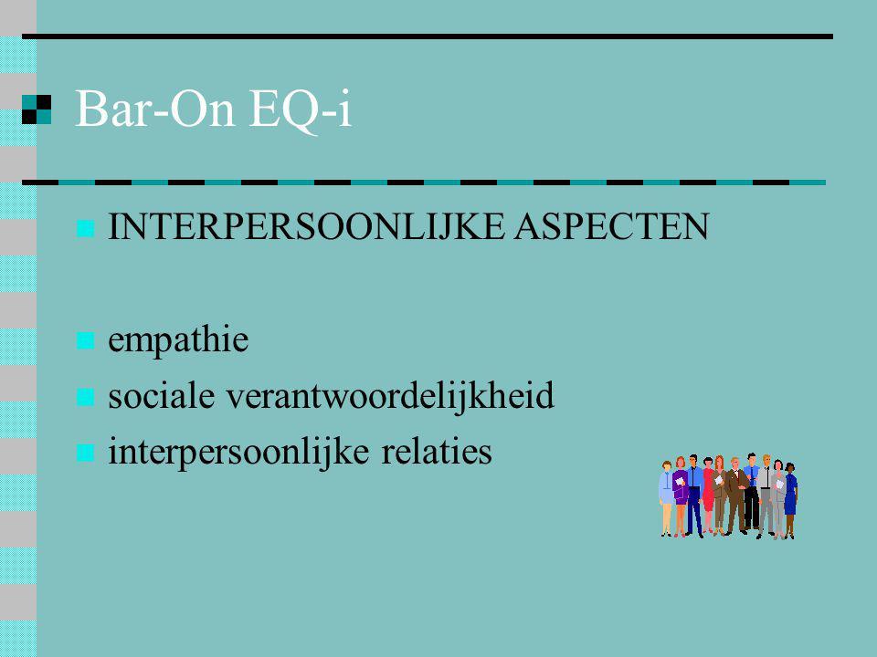 Bar-On EQ-i  INTERPERSOONLIJKE ASPECTEN  empathie  sociale verantwoordelijkheid  interpersoonlijke relaties
