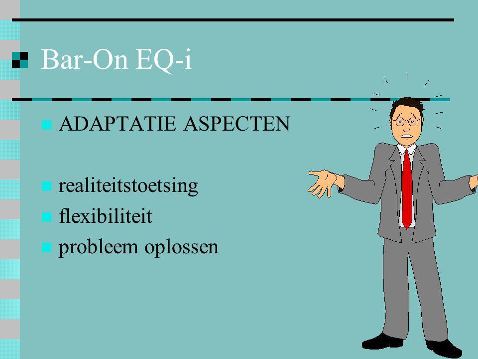 Bar-On EQ-i  ADAPTATIE ASPECTEN  realiteitstoetsing  flexibiliteit  probleem oplossen