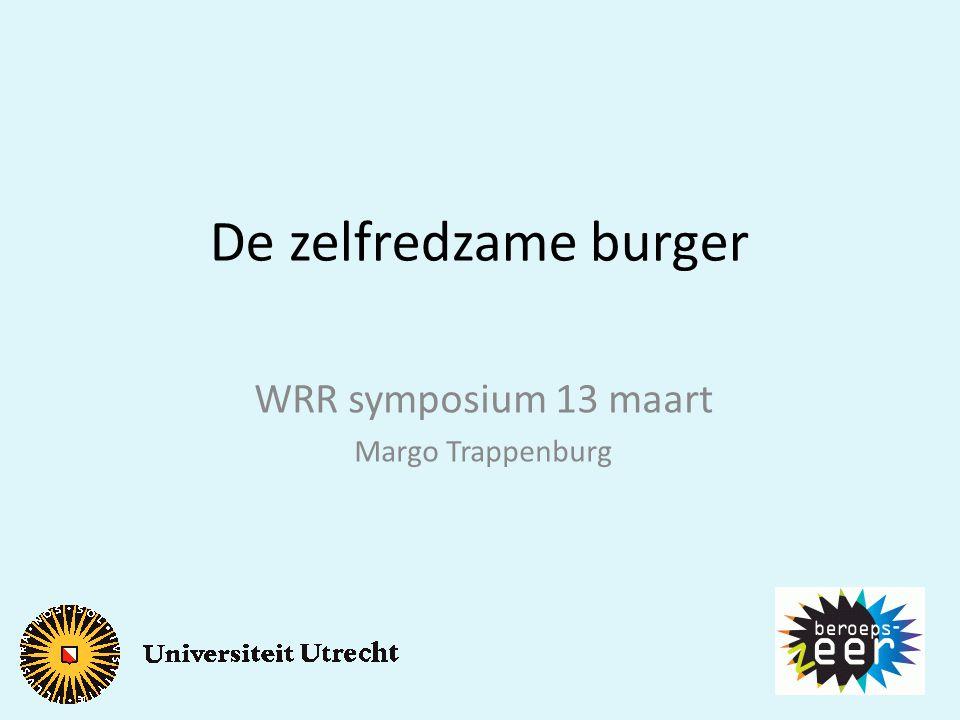 De zelfredzame burger WRR symposium 13 maart Margo Trappenburg