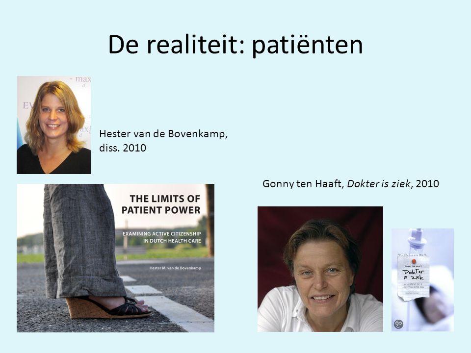 Hester van de Bovenkamp, diss. 2010 Gonny ten Haaft, Dokter is ziek, 2010 De realiteit: patiënten