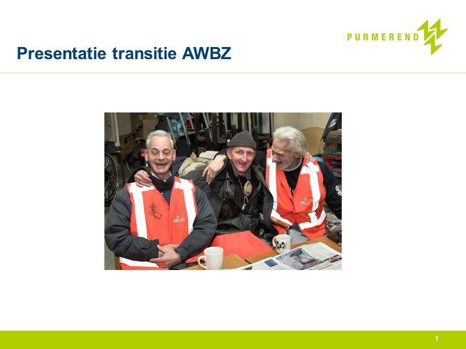 Visie + AWBZ kader •AWBZ-kader met de opgaven vanuit de transitie opgesteld •Met de regio •Met de instellingen •Visie op onder meer: •Inkoop / aanbesteden/ subsidie •PGB •Etc.