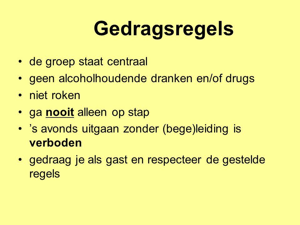 Gedragsregels •de groep staat centraal •geen alcoholhoudende dranken en/of drugs •niet roken •ga nooit alleen op stap •'s avonds uitgaan zonder (bege)