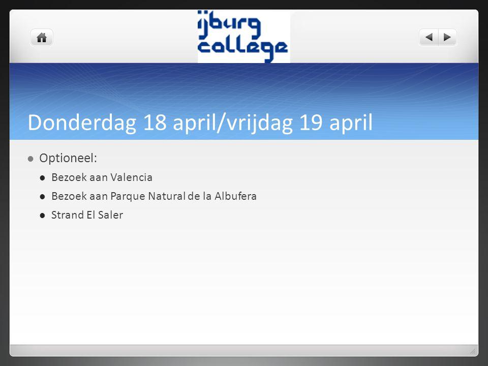 Zaterdag 20 april  Koffers pakken en afscheid nemen van de gastgezinnen  14 uur vertrek met de bus naar vliegveld Madrid  Aankomst Amsterdam 22.50 uur (zaterdag 20 april)