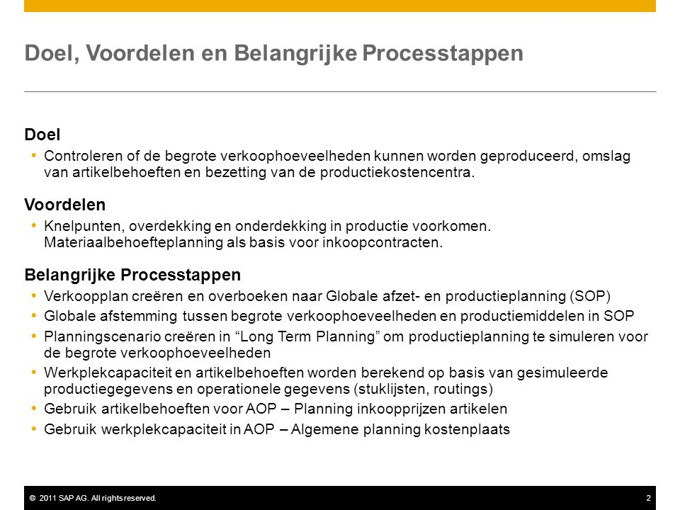 ©2011 SAP AG. All rights reserved.2 Doel, Voordelen en Belangrijke Processtappen Doel  Controleren of de begrote verkoophoeveelheden kunnen worden ge