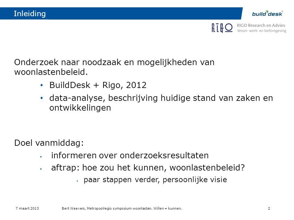 Inleiding Onderzoek naar noodzaak en mogelijkheden van woonlastenbeleid. • BuildDesk + Rigo, 2012 • data-analyse, beschrijving huidige stand van zaken