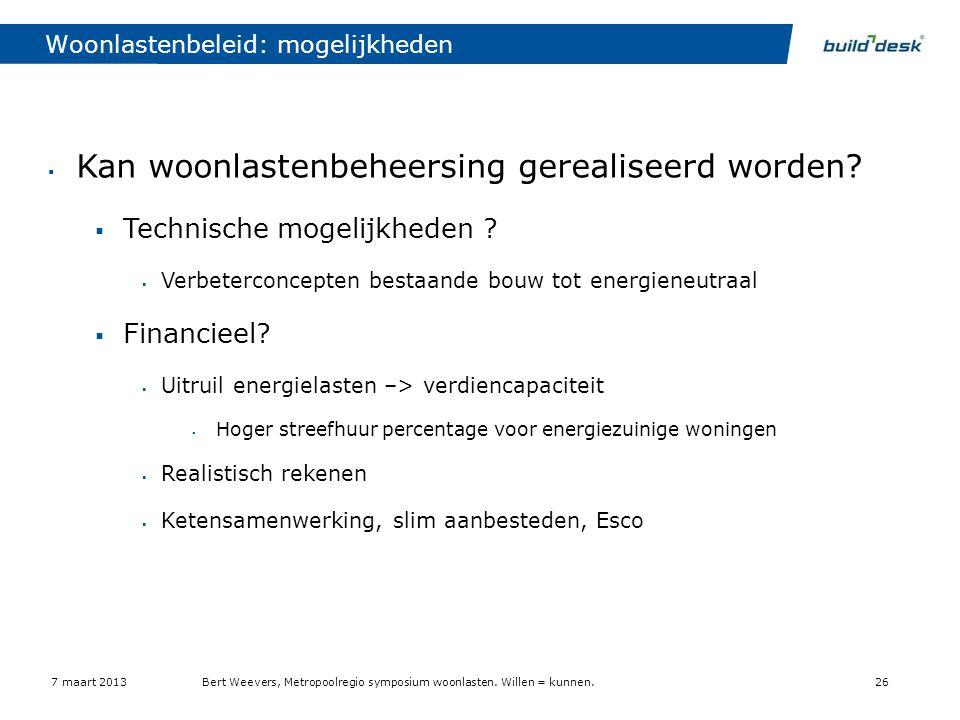 Woonlastenbeleid: mogelijkheden  Kan woonlastenbeheersing gerealiseerd worden?  Technische mogelijkheden ?  Verbeterconcepten bestaande bouw tot en