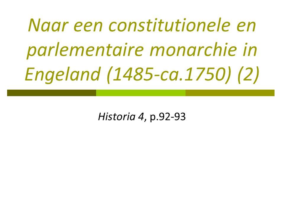 Vragen  Wat kenmerkte de politieke situatie in Engeland in de 16e-17e eeuw.