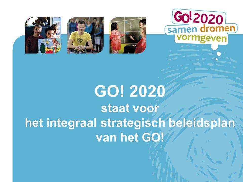 GO! 2020 staat voor het integraal strategisch beleidsplan van het GO!
