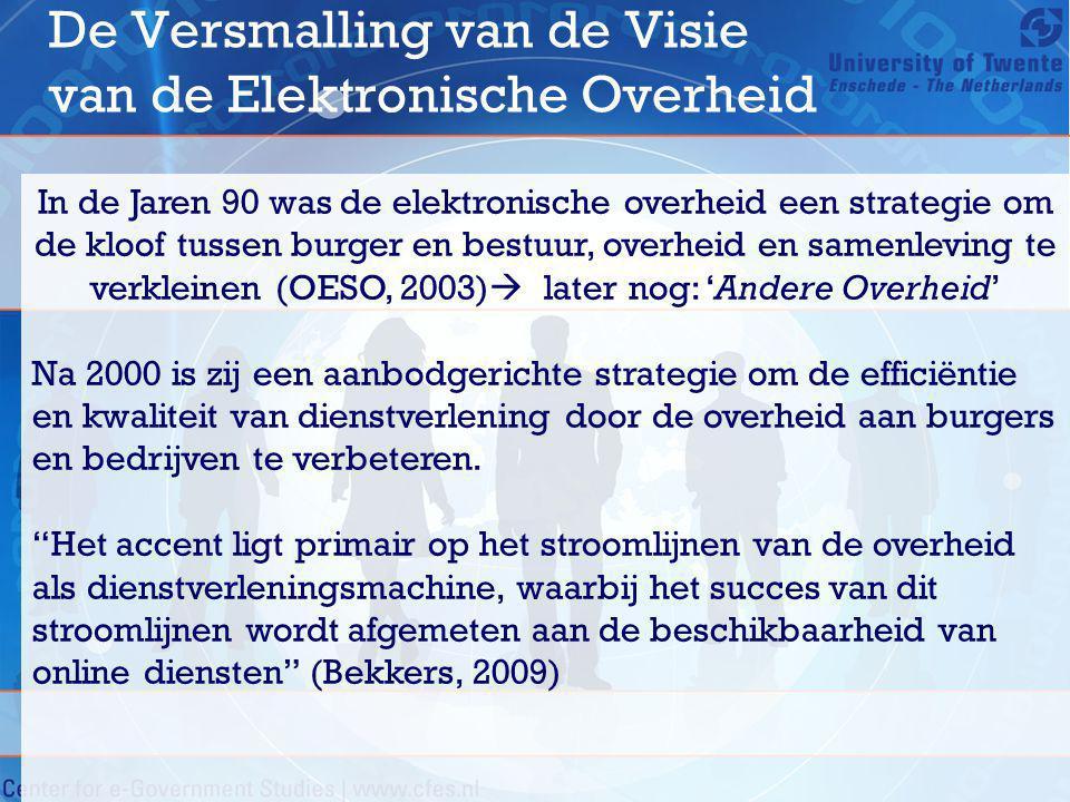 De Versmalling van de Visie van de Elektronische Overheid In de Jaren 90 was de elektronische overheid een strategie om de kloof tussen burger en best