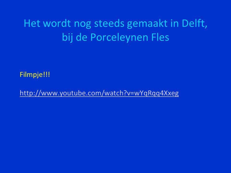 Het wordt nog steeds gemaakt in Delft, bij de Porceleynen Fles Filmpje!!! http://www.youtube.com/watch?v=wYqRqq4Xxeg