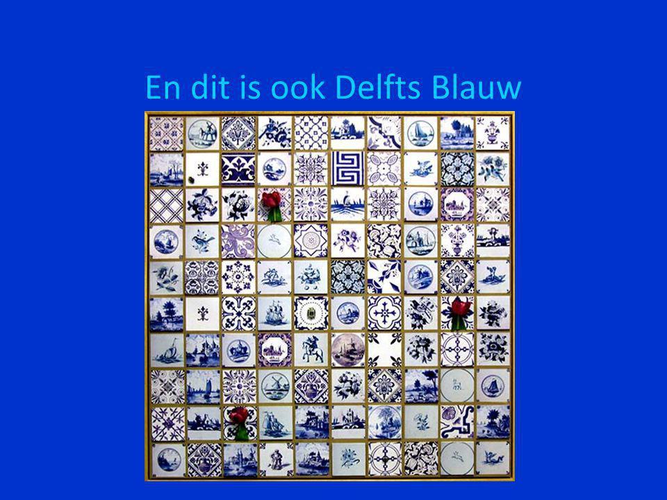 En dit is ook Delfts Blauw