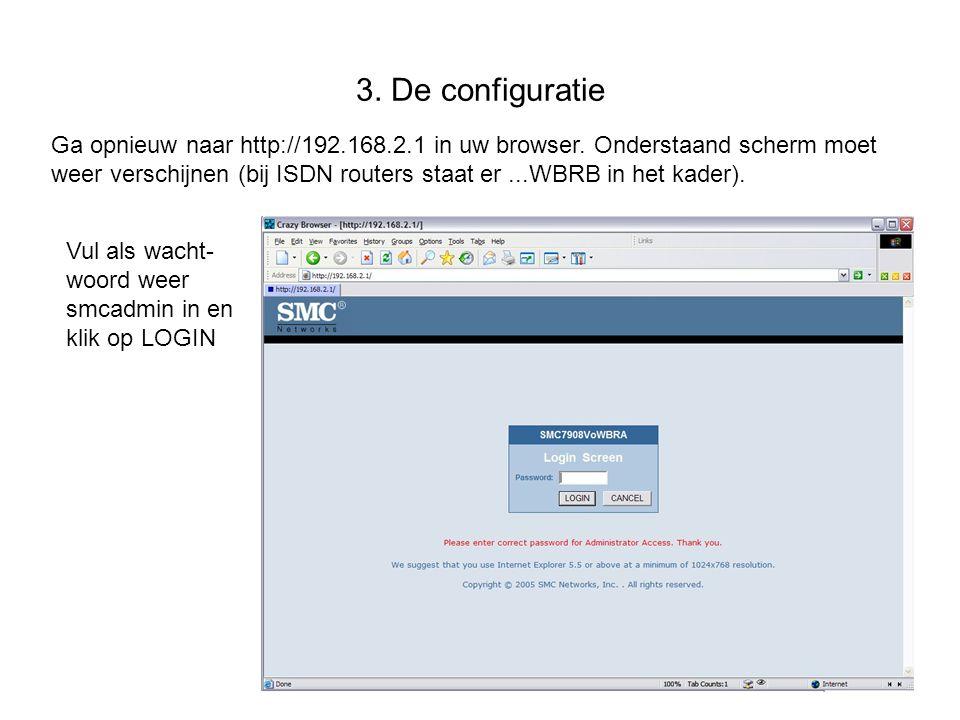 3. De configuratie Ga opnieuw naar http://192.168.2.1 in uw browser. Onderstaand scherm moet weer verschijnen (bij ISDN routers staat er...WBRB in het