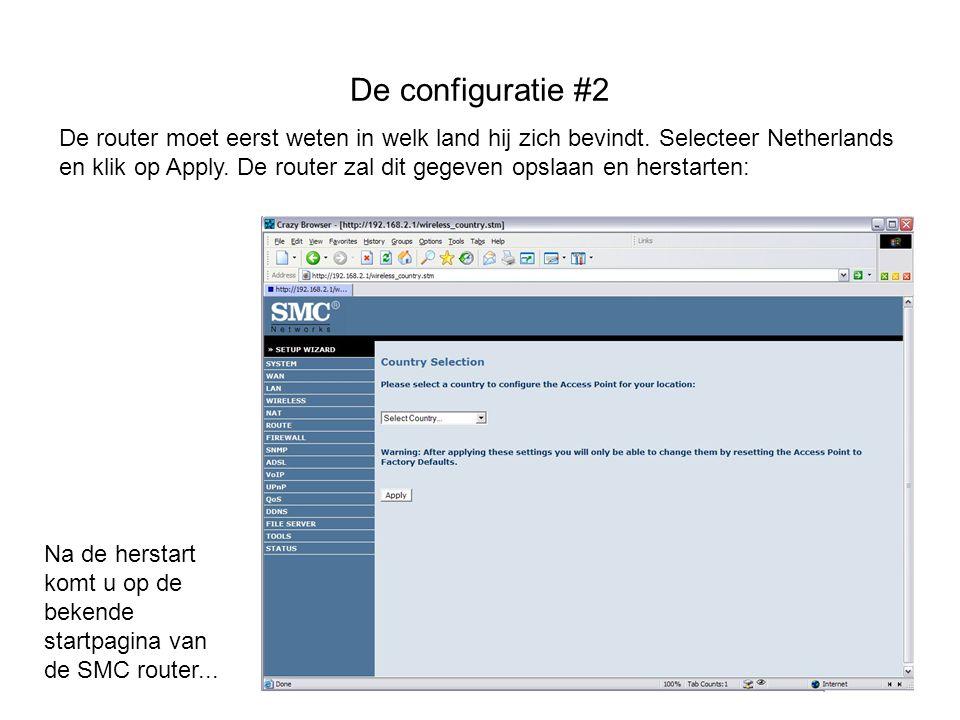 De configuratie #2 De router moet eerst weten in welk land hij zich bevindt. Selecteer Netherlands en klik op Apply. De router zal dit gegeven opslaan