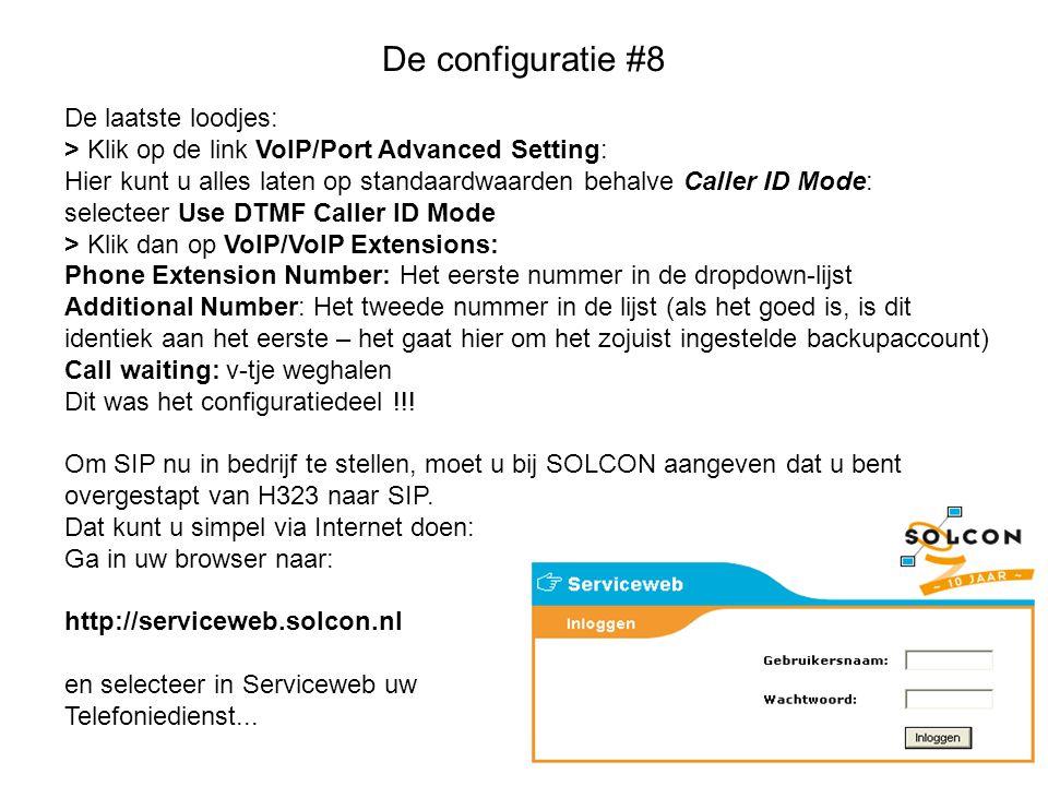 De configuratie #8 De laatste loodjes: > Klik op de link VoIP/Port Advanced Setting: Hier kunt u alles laten op standaardwaarden behalve Caller ID Mod