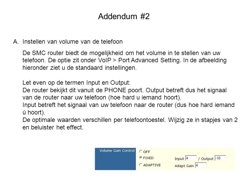 Addendum #2 A.Instellen van volume van de telefoon De SMC router biedt de mogelijkheid om het volume in te stellen van uw telefoon. De optie zit onder