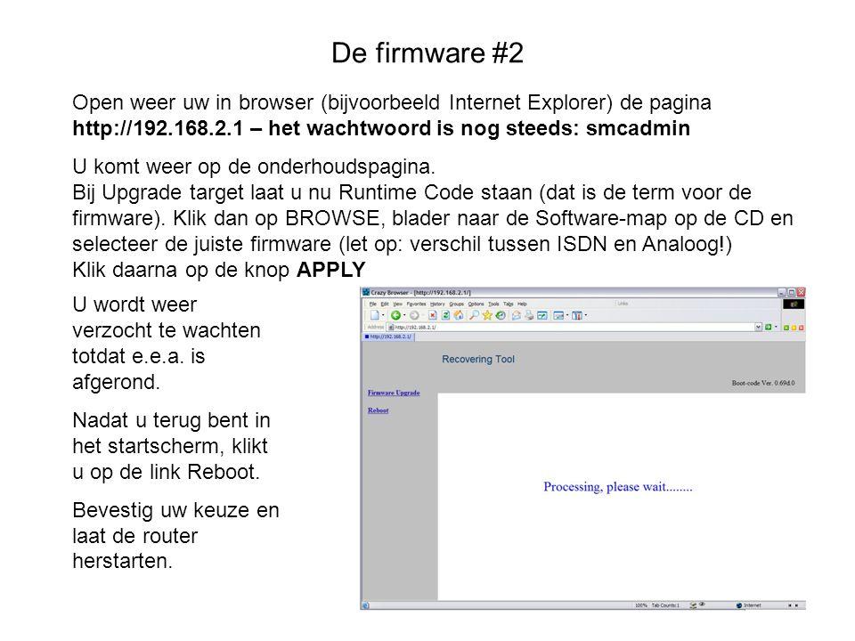De firmware #2 Open weer uw in browser (bijvoorbeeld Internet Explorer) de pagina http://192.168.2.1 – het wachtwoord is nog steeds: smcadmin U komt w