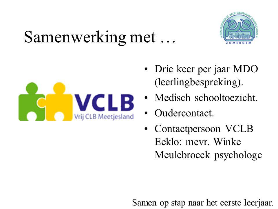 Samenwerking met … •Drie keer per jaar MDO (leerlingbespreking). •Medisch schooltoezicht. •Oudercontact. •Contactpersoon VCLB Eeklo: mevr. Winke Meule
