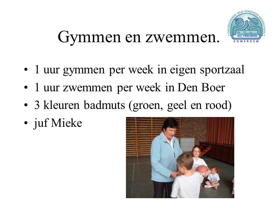 Gymmen en zwemmen. •1 uur gymmen per week in eigen sportzaal •1 uur zwemmen per week in Den Boer •3 kleuren badmuts (groen, geel en rood) •juf Mieke