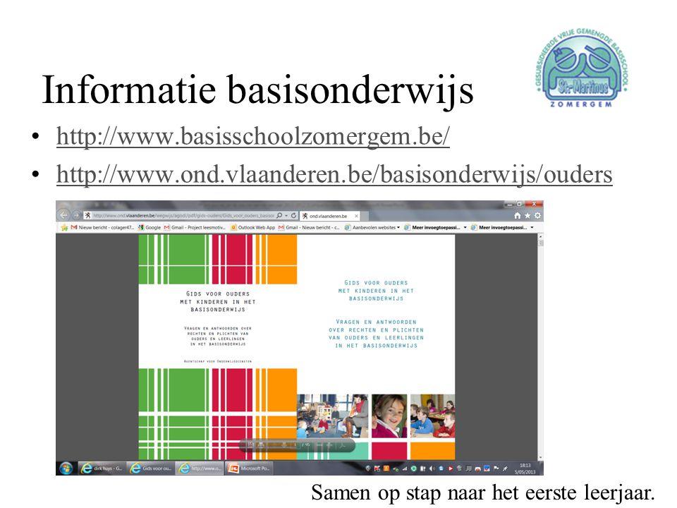 Informatie basisonderwijs •http://www.basisschoolzomergem.be/http://www.basisschoolzomergem.be/ •http://www.ond.vlaanderen.be/basisonderwijs/oudershtt