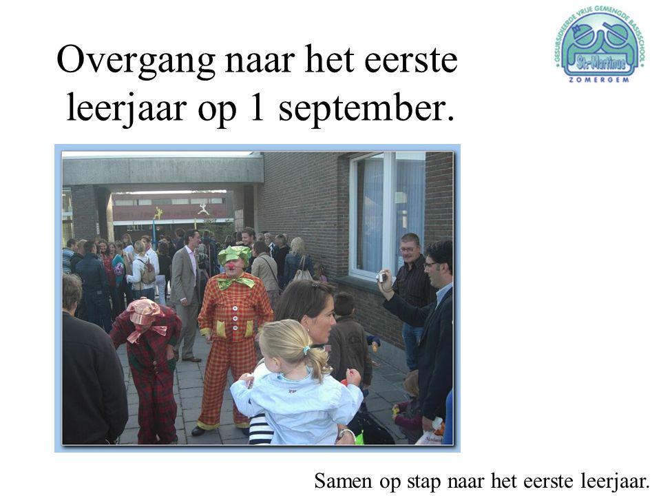 Overgang naar het eerste leerjaar op 1 september. Samen op stap naar het eerste leerjaar.