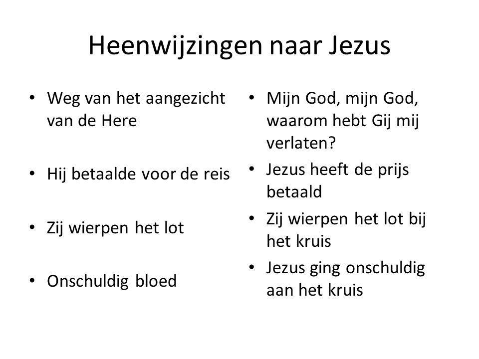 Heenwijzingen naar Jezus • Weg van het aangezicht van de Here • Hij betaalde voor de reis • Zij wierpen het lot • Onschuldig bloed • Mijn God, mijn God, waarom hebt Gij mij verlaten.