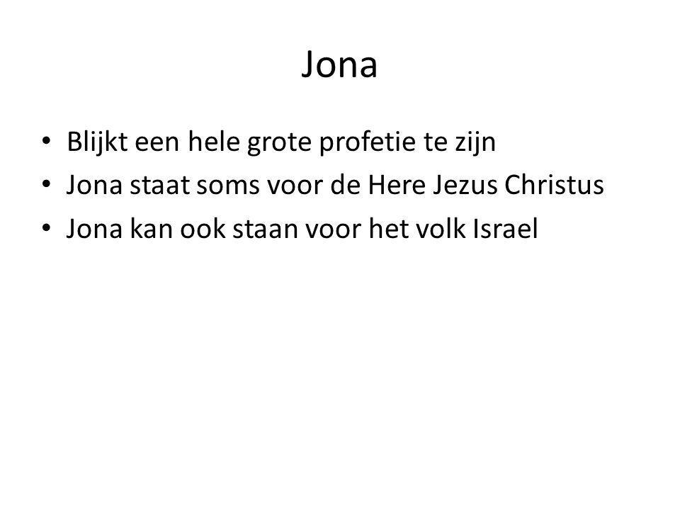 Jona • Blijkt een hele grote profetie te zijn • Jona staat soms voor de Here Jezus Christus • Jona kan ook staan voor het volk Israel