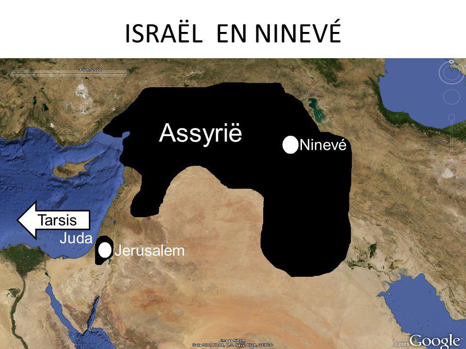 ISRAËL EN NINEVÉ Ninevé Jerusalem Juda Assyrië Tarsis