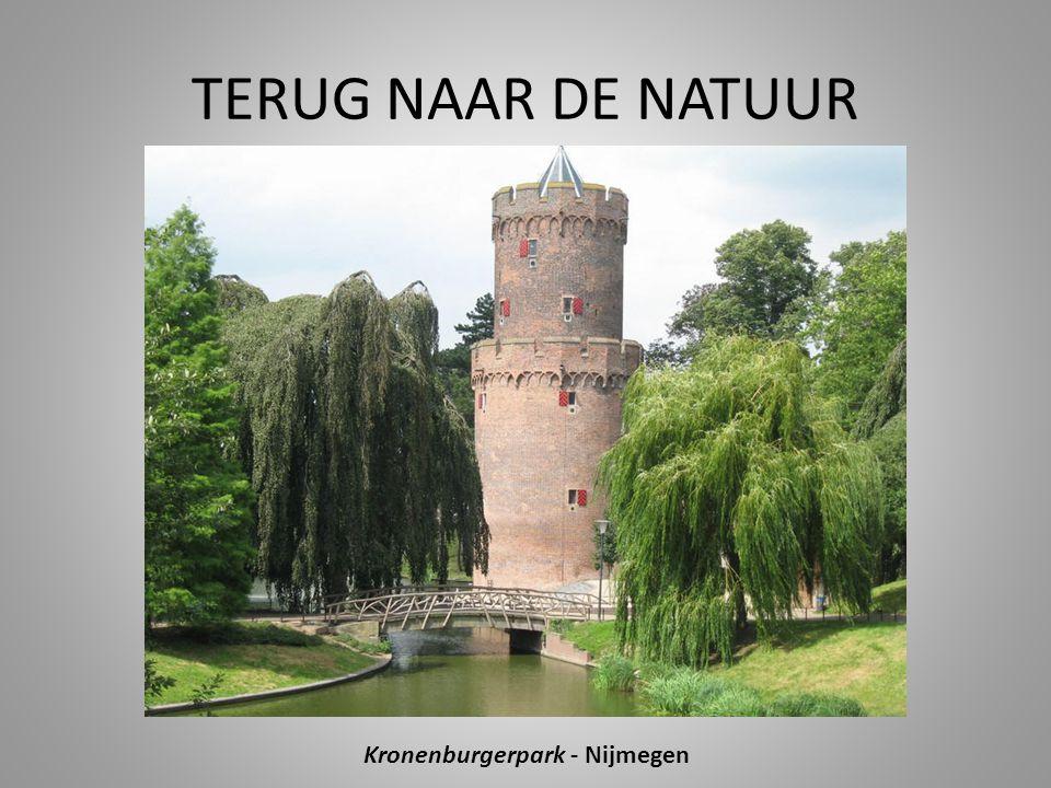 TERUG NAAR DE NATUUR Kronenburgerpark - Nijmegen
