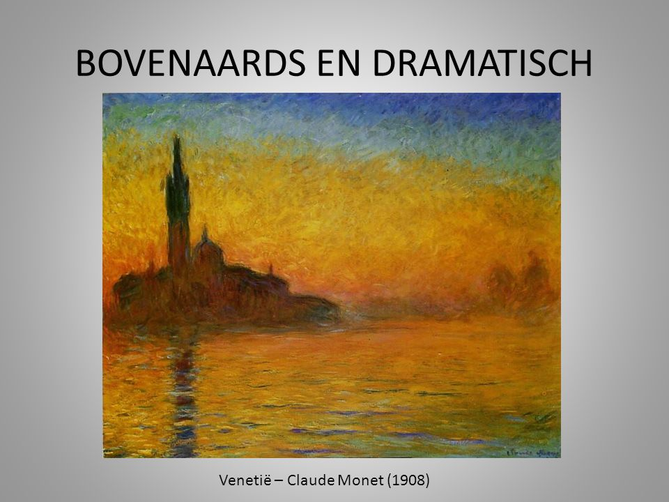 BOVENAARDS EN DRAMATISCH Venetië – Claude Monet (1908)