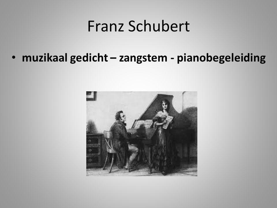 Franz Schubert • muzikaal gedicht – zangstem - pianobegeleiding
