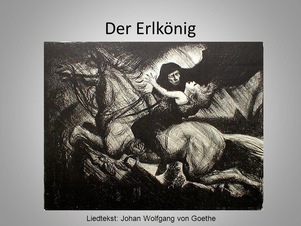 Der Erlkönig Liedtekst: Johan Wolfgang von Goethe