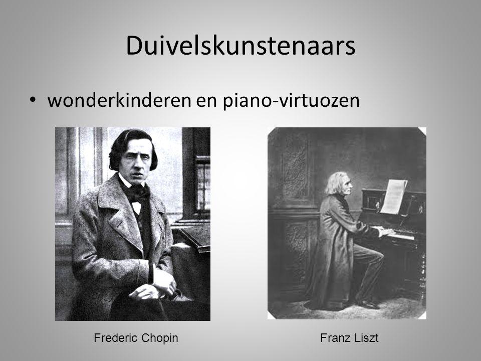 Duivelskunstenaars • wonderkinderen en piano-virtuozen Franz LisztFrederic Chopin