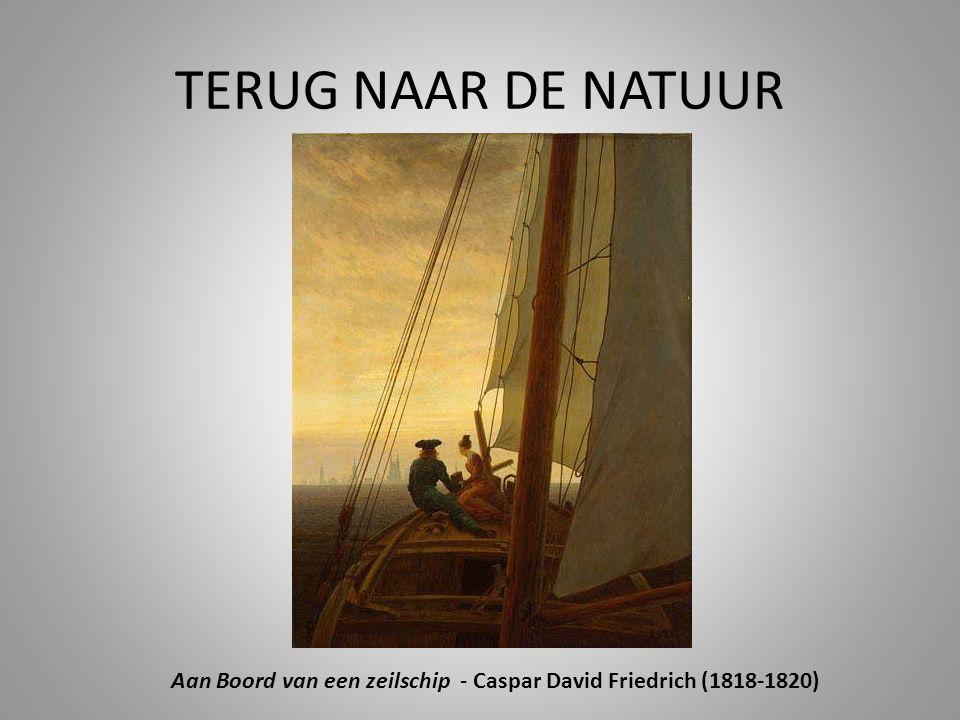 TERUG NAAR DE NATUUR Aan Boord van een zeilschip - Caspar David Friedrich (1818-1820)