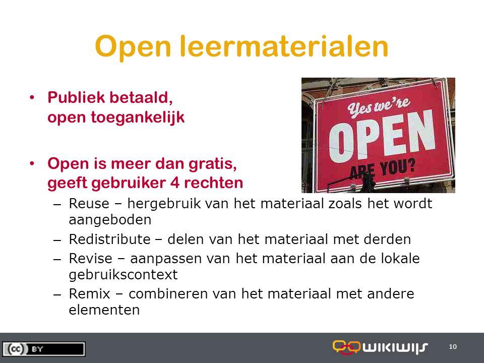 28-6-201410 Open leermaterialen • Publiek betaald, open toegankelijk • Open is meer dan gratis, geeft gebruiker 4 rechten – Reuse – hergebruik van het