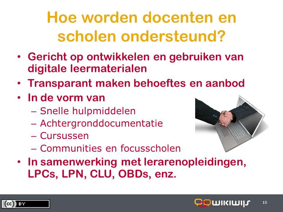 28-6-201415 Hoe worden docenten en scholen ondersteund? • Gericht op ontwikkelen en gebruiken van digitale leermaterialen • Transparant maken behoefte