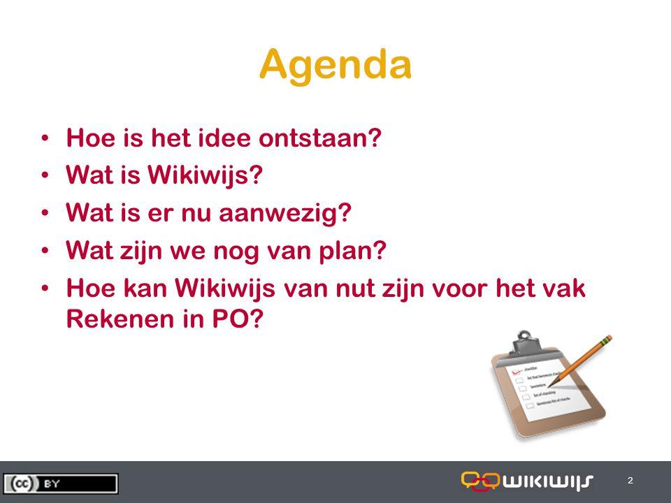 28-6-20142 22 Agenda • Hoe is het idee ontstaan? • Wat is Wikiwijs? • Wat is er nu aanwezig? • Wat zijn we nog van plan? • Hoe kan Wikiwijs van nut zi