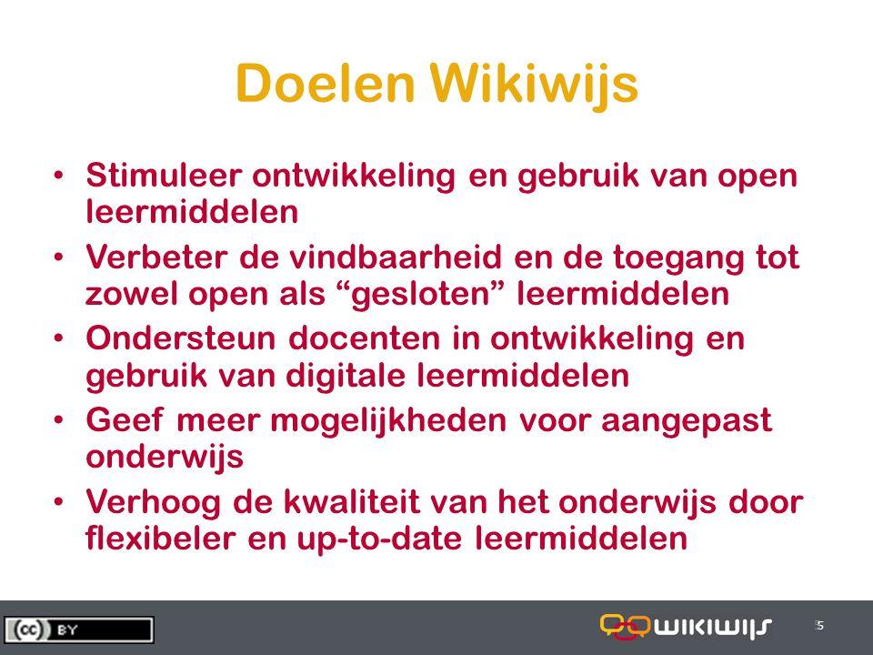 28-6-20145 55 5 Doelen Wikiwijs • Stimuleer ontwikkeling en gebruik van open leermiddelen • Verbeter de vindbaarheid en de toegang tot zowel open als